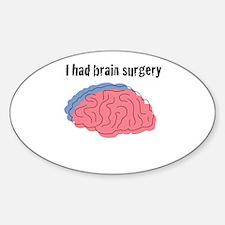 I had brain surgery Oval Decal