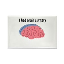 I had brain surgery Rectangle Magnet