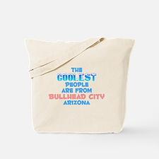 Coolest: Bullhead City, AZ Tote Bag