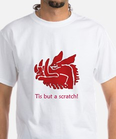 Tis but a scratch! Shirt