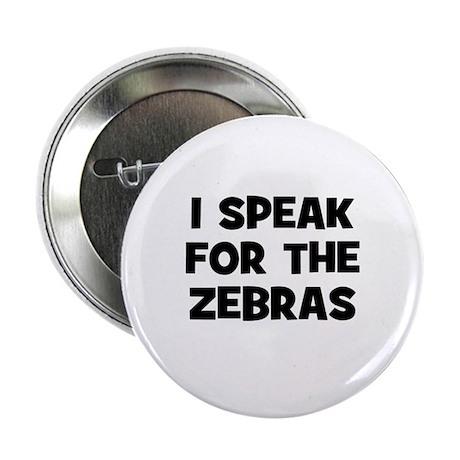 """I Speak For The Zebras 2.25"""" Button (10 pack)"""
