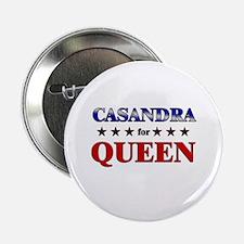 """CASANDRA for queen 2.25"""" Button"""