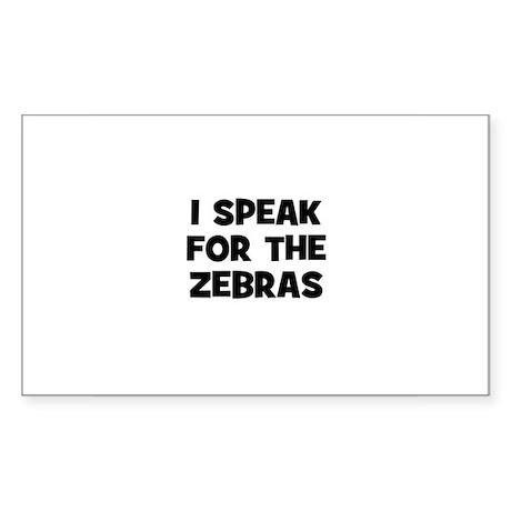 I Speak For The Zebras Rectangle Sticker