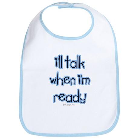 I'll talk when ready Bib