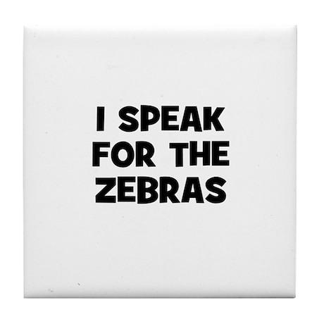 I Speak For The Zebras Tile Coaster