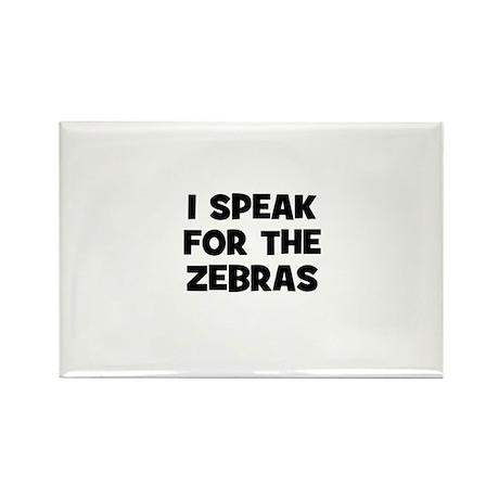 I Speak For The Zebras Rectangle Magnet (10 pack)