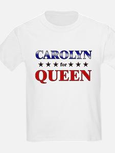 CAROLYN for queen T-Shirt