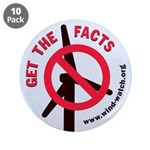 """Get The Facts 3.5"""" Button (10 Pack)"""