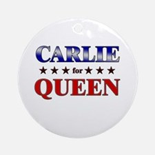 CARLIE for queen Ornament (Round)