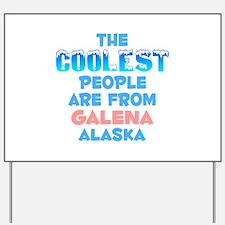Coolest: Galena, AK Yard Sign