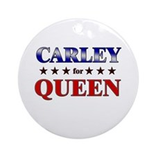 CARLEY for queen Ornament (Round)