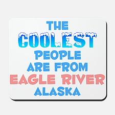 Coolest: Eagle River, AK Mousepad