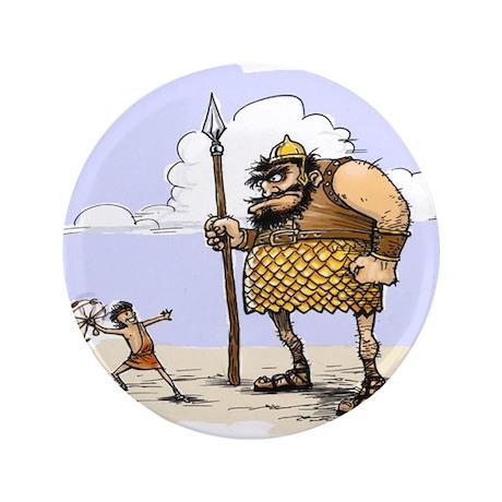 """David & Goliath 3.5"""" Button"""