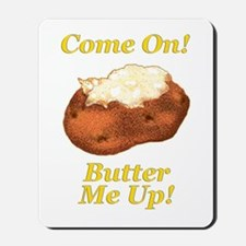 Butter Me Up! Mousepad