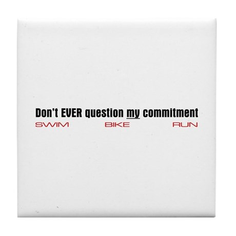 """Commitment"" Tile Coaster"
