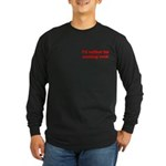 Sucking Cock Long Sleeve Dark T-Shirt