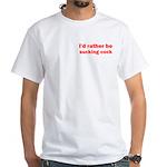 Sucking Cock White T-Shirt
