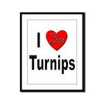 I Love Turnips Framed Panel Print