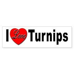 I Love Turnips Bumper Bumper Sticker