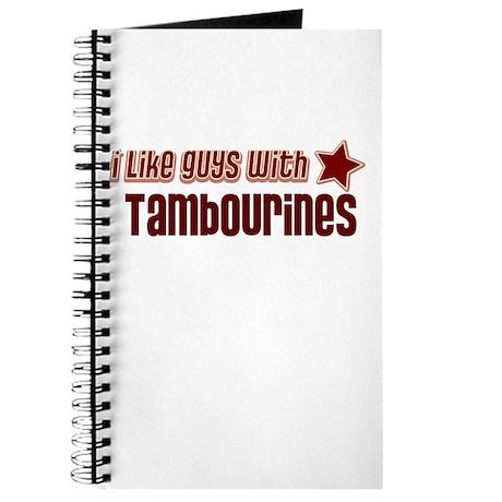 I like guys with Tambourines Journal