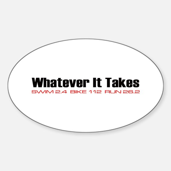 """""""Whatever It Takes"""" Oval Decal"""