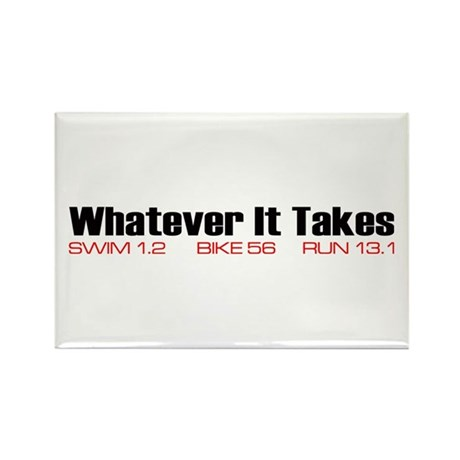"""""""Whatever It Takes"""" Rectangle Magnet"""