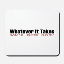 """Whatever It Takes"" Mousepad"