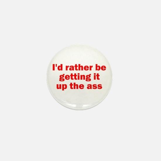 Up the Ass Mini Button