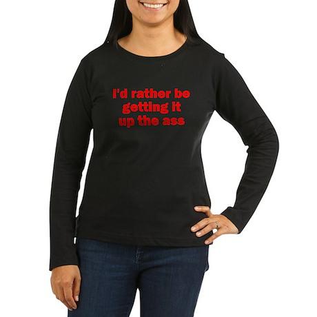 Up the Ass Women's Long Sleeve Dark T-Shirt