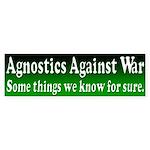 Agnostics Against War Bumper Sticker