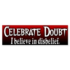 Celebrate Doubt Bumper Bumper Sticker
