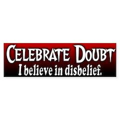 Celebrate Doubt Bumper Bumper Sticker