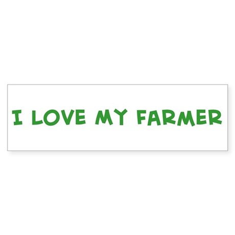 I Love My Farmer Bumper Sticker