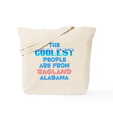 Coolest: Ragland, AL Tote Bag