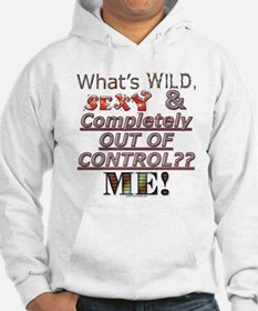 Wild & Sexy-That's Me! Hoodie