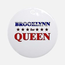 BROOKLYNN for queen Ornament (Round)