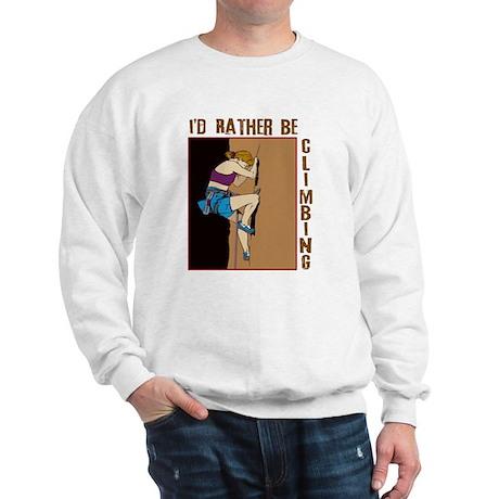 I'd Rather Be Climbing Woman Sweatshirt