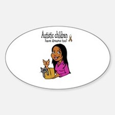 Autistic Kids have dreams too Oval Decal