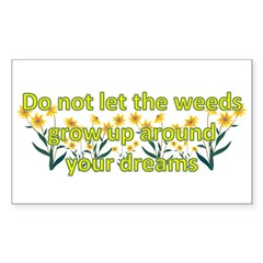 Do not let the weeds grow up Rectangle Decal