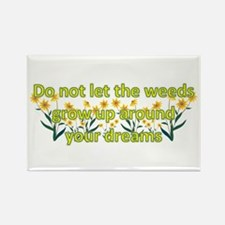 Do not let the weeds grow up Rectangle Magnet