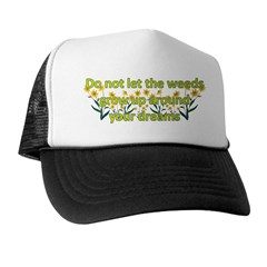 Do not let the weeds grow up Trucker Hat