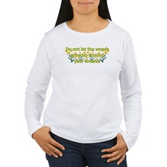 Do not let the weeds grow up T-Shirt
