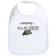 Camping is IN TENTS Bib