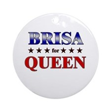 BRISA for queen Ornament (Round)