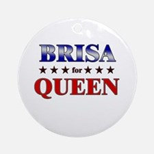 BRISA for queen Ornament (Round)