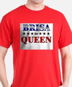 BRISA for queen T-Shirt