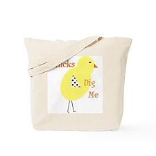 Unique Chicks dig me Tote Bag