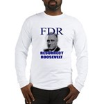 Resurrect Roosevelt Long Sleeve T-Shirt