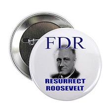 """Resurrect Roosevelt 2.25"""" Button (10 pack)"""