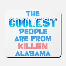 Coolest: Killen, AL Mousepad